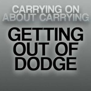Getting Out of Dodge