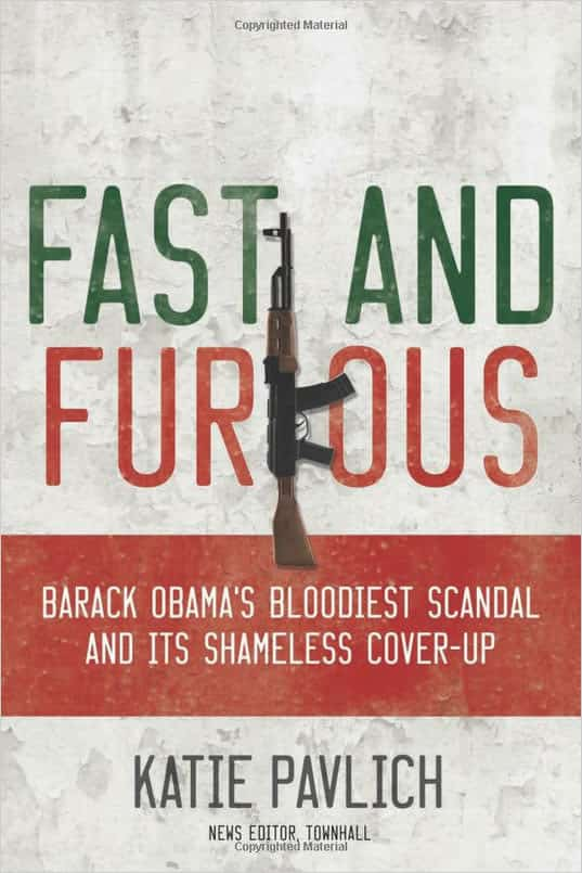 Operation Fast and Furious: Barack Obama's Bloodiest Scandal and its Shameless Cover-up