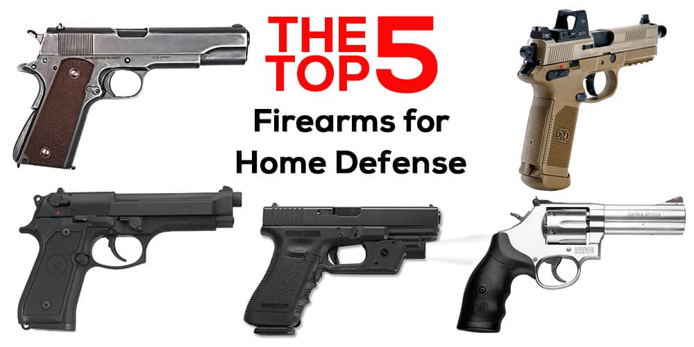 Top 5 Firearms For Home Defense