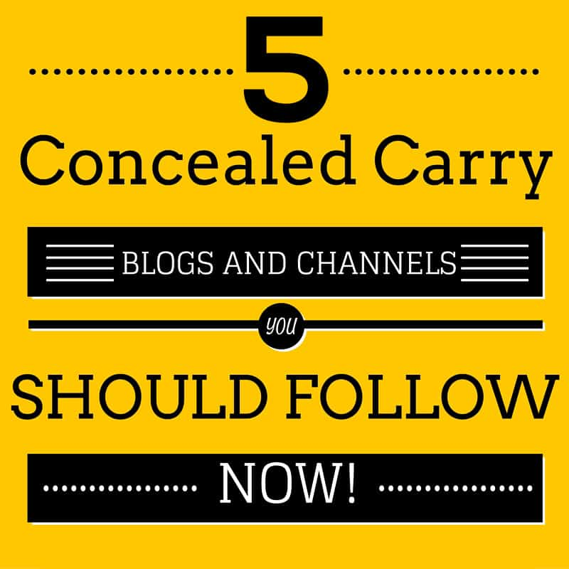 5 Concealed Carry Blogs And Channels You Should Follow Now