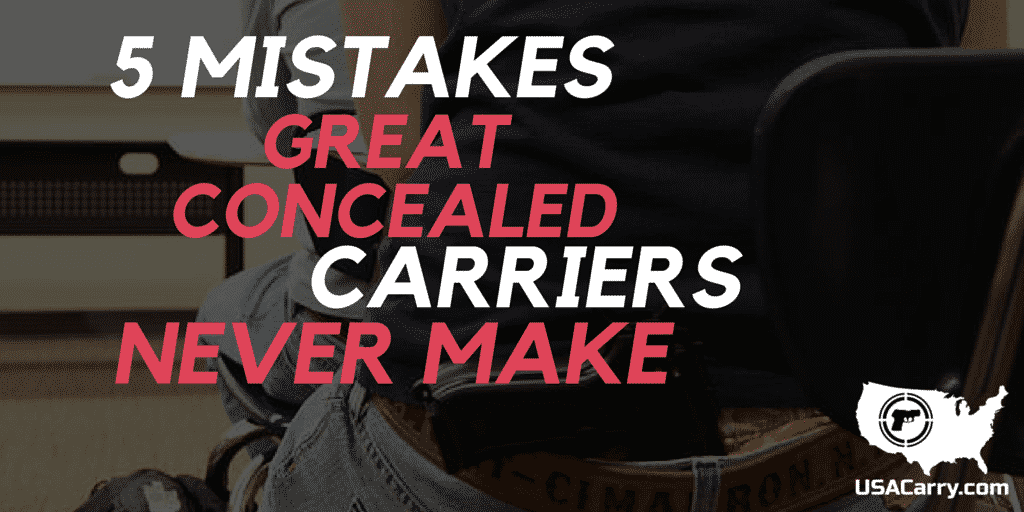 5 Mistakes Great Concealed Carriers Never Make