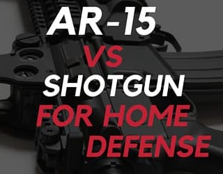 AR-15 vs. Shotgun for Home Defense
