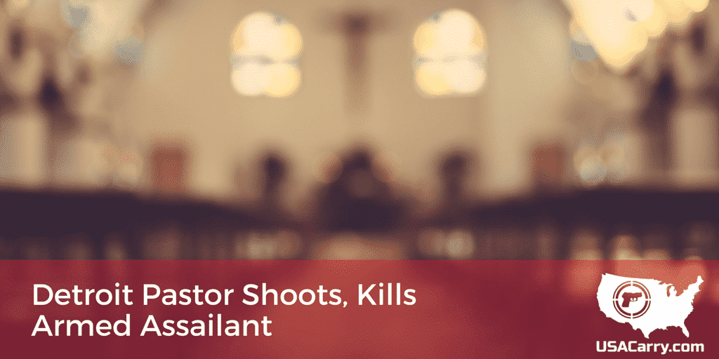Detroit Pastor Shoots, Kills Armed Assailant
