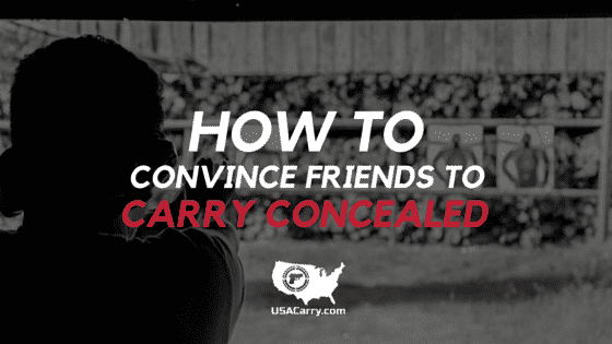 How To Convince Friends To Carry Concealed