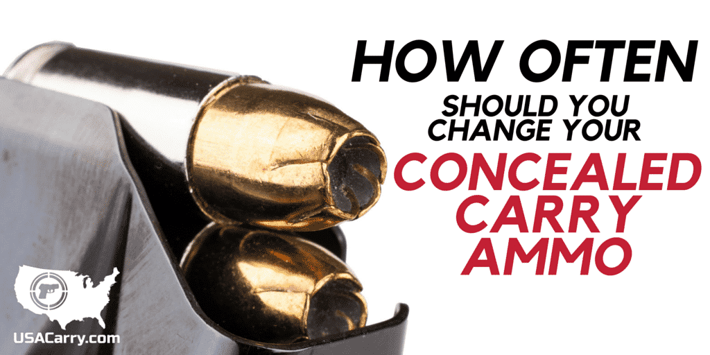 How Often Should You Change Your Concealed Carry Ammo?