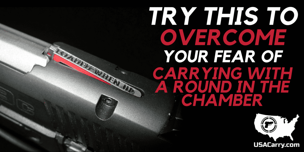 Try This to Overcome Your Fear of Carrying with a Round in the Chamber