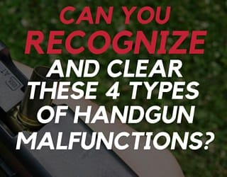 Can You Recognize and Clear these 4 Types of Handgun Malfunctions?