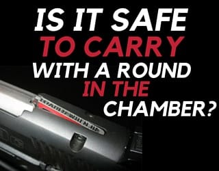 Is It Safe to Carry with a Round in the Chamber?