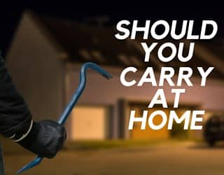 Should You Carry At Home?