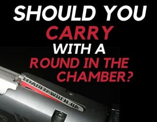 Should You Carry with a Round in the Chamber?