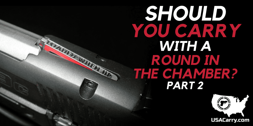 Should You Carry with a Round in the Chamber? [Part 2]