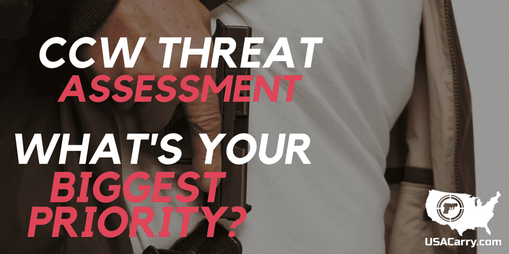 CCW Threat Assessment - What's Your Biggest Priority?
