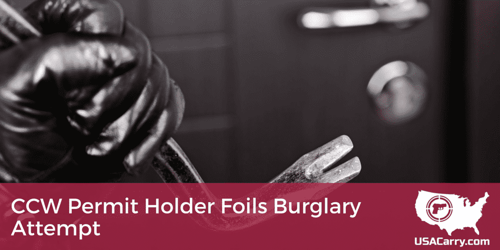CCW Permit Holder Foils Burglary Attempt