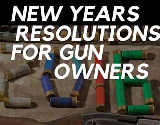 New Year's Resolutions for Gun Owners