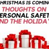 Christmas is Coming: Thoughts on Personal Safety and the Holidays