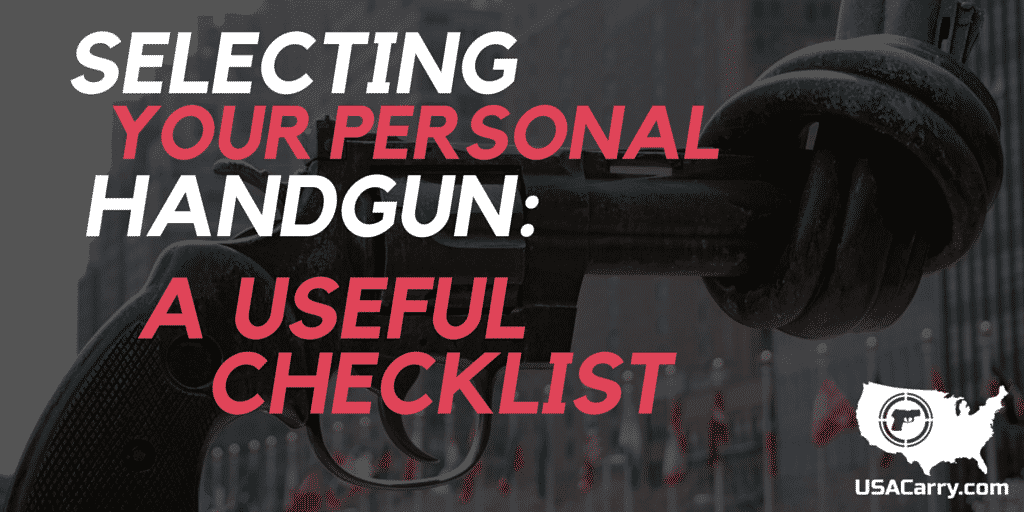 Selecting Your Personal Handgun: A Useful Checklist