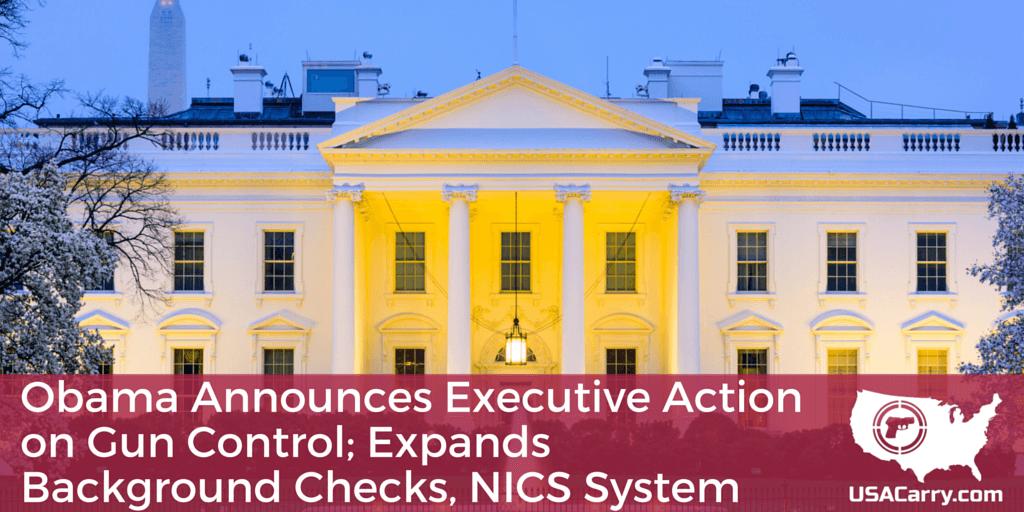 Obama Announces Executive Action on Gun Control; Expands Background Checks, NICS System
