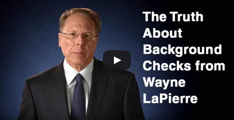 The Truth About Background Checks from Wayne LaPierre [VIDEO]