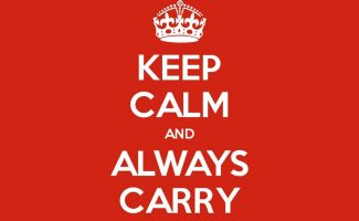 Keep Calm and Always Carry
