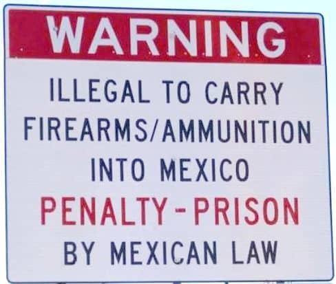 Illegal to Carry Gun Into Mexico