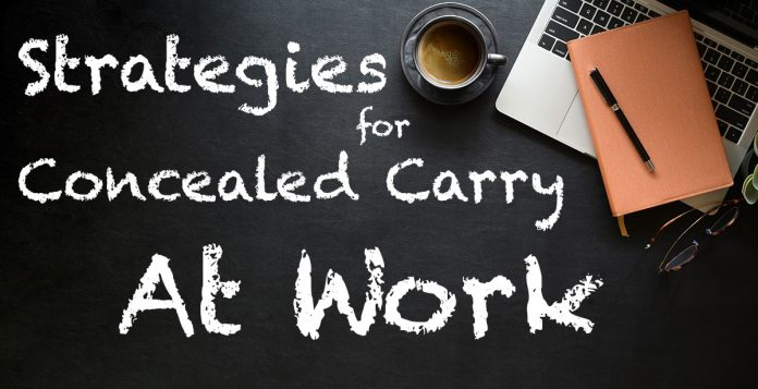 Strategies For Concealed Carry At Work