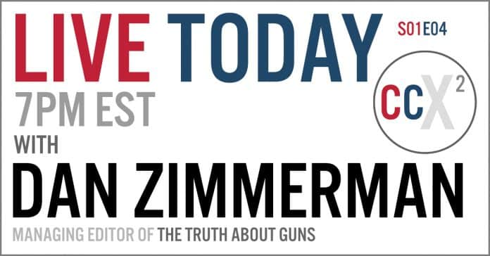 CCX2 S01E04: Live With Dan Zimmerman of The Truth About Guns (TTAG)