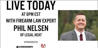 LIVE VIDEO @ 6PM EST: Firearm Law Expert Phil Nelsen from Legal Heat