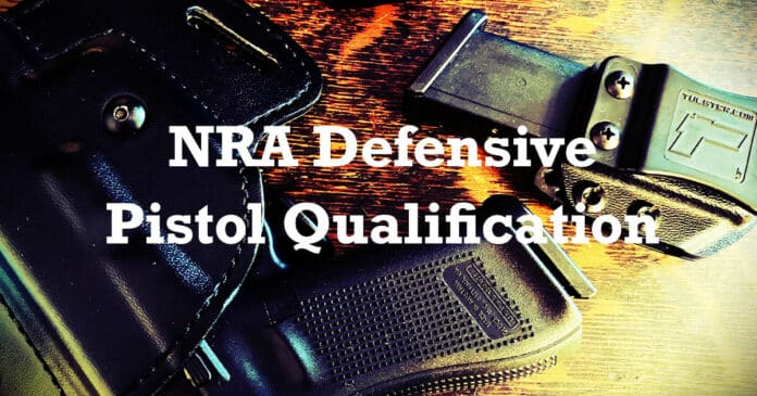 Shooting the NRA's Defensive Pistol Qualification