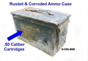 Rusted and Corroded Ammo Storage Case - a Sign.