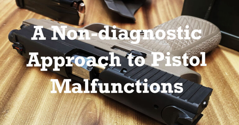 A Non-diagnostic Approach to Pistol Malfunctions