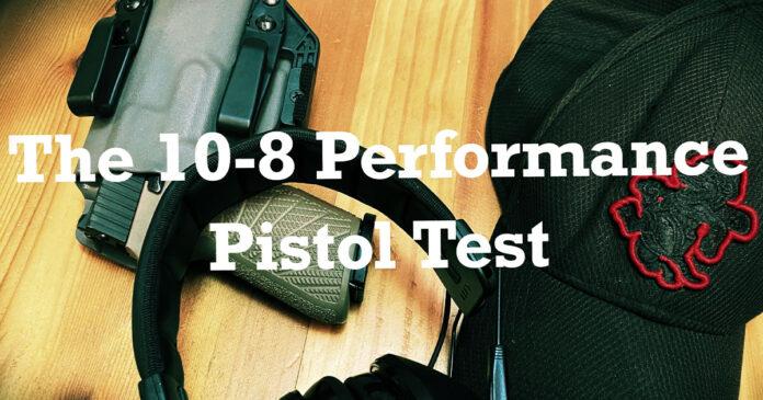 The 10-8 Performance Handgun Test